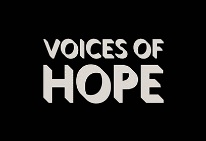 white text on black background: Voices of Hope